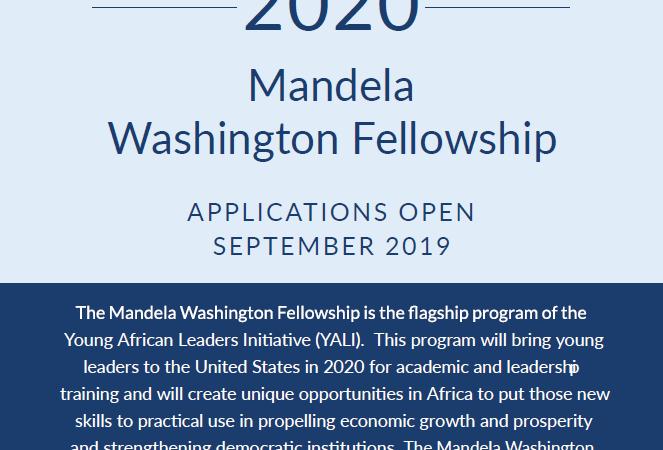 Mendela Washington Fellowship for you African Leaders Flyer: Save the Date for the 2020 Mandela Washington Fellowship Applications open September 2019. Learn more mwfellows.info/apply