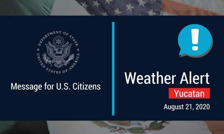 Department of State Weather Alert Yucatan