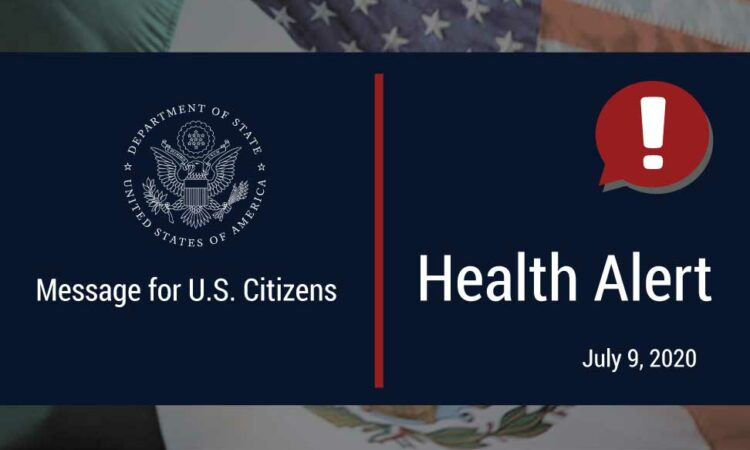 """Messages for U.S. Citizens"", ""Health Alert! July 9, 2020""."