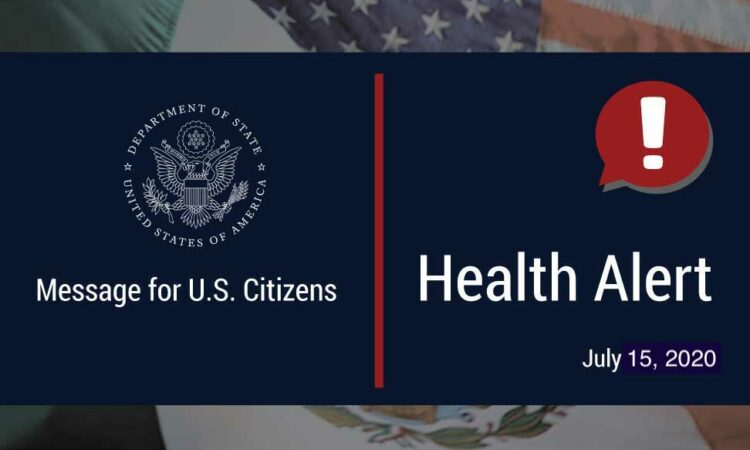 """Message for U.S. Citizens."" ""Health Alert! July 15,2020"""