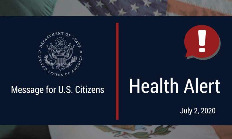 """Messages for U.S. Citizens"". ""Health Alert July 2, 2020"""