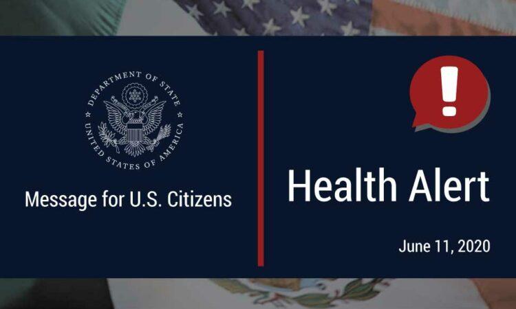 "It reads ""Message for U.S. Citizens"", ""Health Alert, June 11, 2020""."