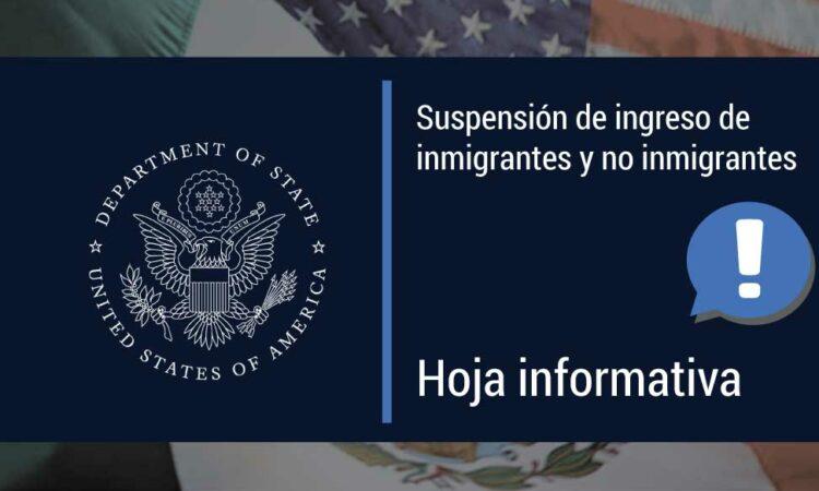 """""""Suspensión de ingreso de inmigrantes y no inmigrantes"""". """"Hoja Informativa!"""""""