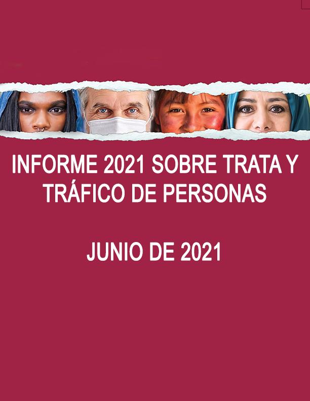 Informe 2021 sobre Trata y Tráfico de Personas
