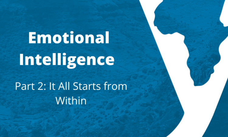 Emotional Intelligence Part 2: It All Starts from Within