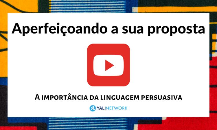 Aperfeiçoando a sua proposta: A importância da linguagem persuasiva